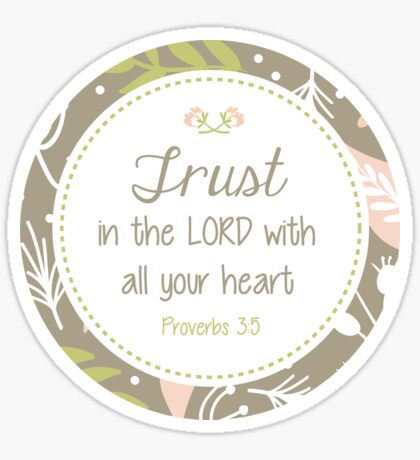 Trust in the Lord - Proverbs 3:5 - Floral Sticker