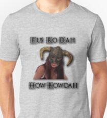 Skyrim Fus Ro Dah How Bowdah Cash Me T-Shirt