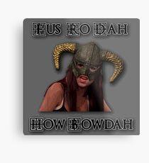 Skyrim Fus Ro Dah How Bowdah Cash Me Metal Print