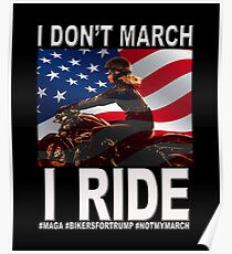 I Don't March... I RIDE - For Trump Supporter Women Bikers USA Flag  Poster