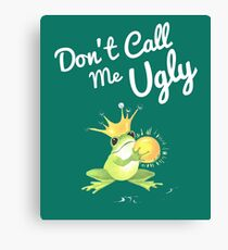 Don't call me ugly Frog T-Shirt Canvas Print