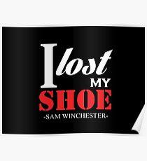 "Sam Winchester ""I Lost My Shoe"" Supernatural  Poster"