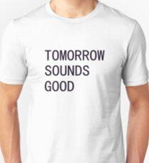 Tomorrow Sounds Good Procrastinate t shirt T-Shirt