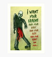 Monster Love - I Want Your Brains... Art Print