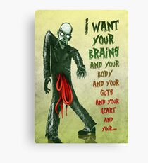 Monster Love - I Want Your Brains... Canvas Print