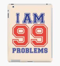 I am 99 problems iPad Case/Skin