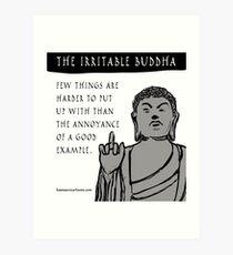 The Irritable Buddha: Good Example Art Print