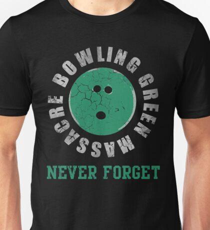 Bowling Green Massacre Never Forget Unisex T-Shirt