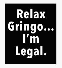 Relax Gringo  Photographic Print