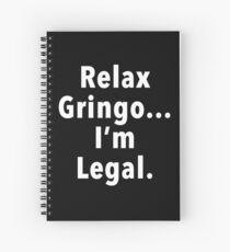 Relax Gringo  Spiral Notebook