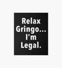 Relax Gringo  Art Board