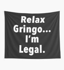 Relax Gringo  Wall Tapestry