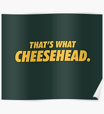 That's What Cheesehead. Poster