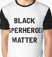 Black Superheroes Matter Graphic T-Shirt