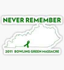 Never Remember Bowling Green Massacre Sticker