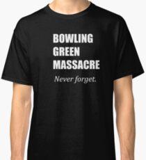 Bowling Green Massacre Classic T-Shirt