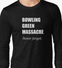 Bowling Green Massacre Long Sleeve T-Shirt