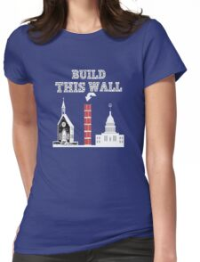 Build this Wall funny Trump shirt Womens Fitted T-Shirt