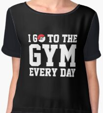 I GO TO THE GYM EVERY DAY Women's Chiffon Top