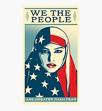 We the people are greater than fear shirt Photographic Print
