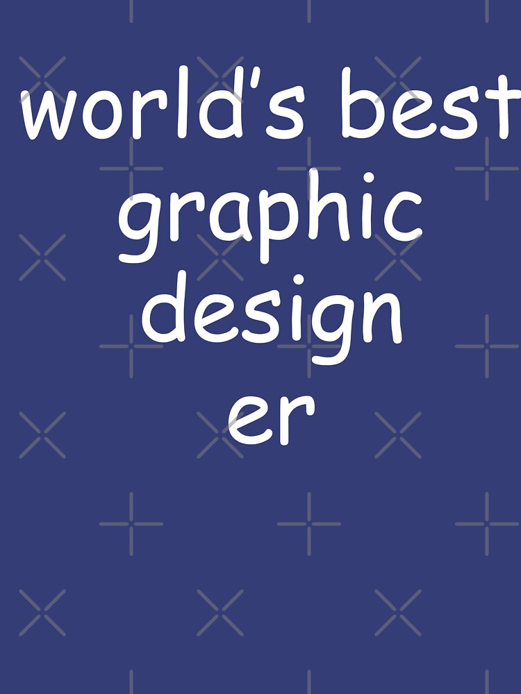 World's Best Graphic Designer Funny Comic Sans Graphic Tee Shirt by DesIndie