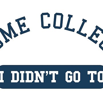 "Some college - I didn't not go to (from the ""While We're Young"" movie) by MrYum"