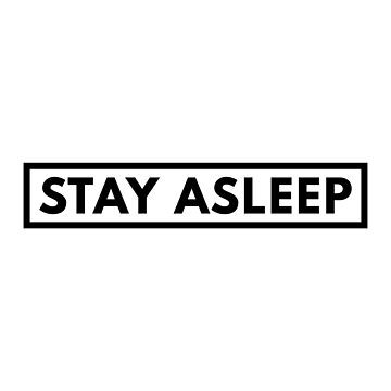 Stay Asleep - They Live by ThugPigeon