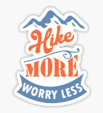 Hike more, worry less - hiking  hiker Sticker
