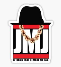 G**DAMN THAT DJ MADE MY DAY Sticker