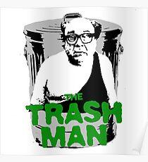 the trash man! Poster