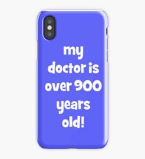 my doctor is over 900 years old! iPhone X Case