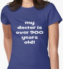 my doctor is over 900 years old! Women's Fitted T-Shirt