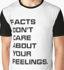 Facts Don't Care About Your Feelings Graphic T-Shirt