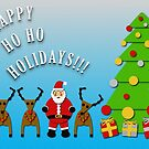 Happy Ho Ho Holidays!!! by Michael Donnellan