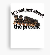 It's Not Just About The Present Rottweiler Christmas Message Canvas Print
