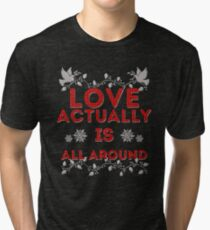 Love Actually is Tri-blend T-Shirt