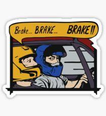 Brake brake brake Sticker