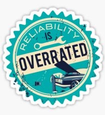 Reliability is overrated Sticker
