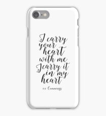 E.E Cummings, I Carry Your heart With Me I Carry It In My Heart,Gift For Her,Love Sign,Love Quote iPhone Case/Skin