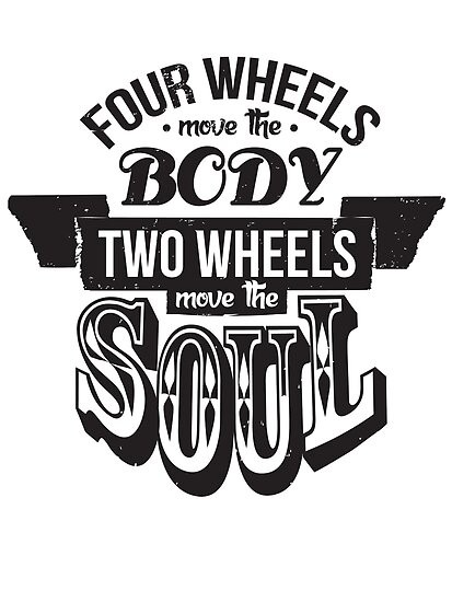 """""""Two Wheels Move the Soul: Black"""" Posters by jackwilin ..."""