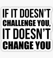 Pegatina Si no te desafía, no te cambia - Gym Quote