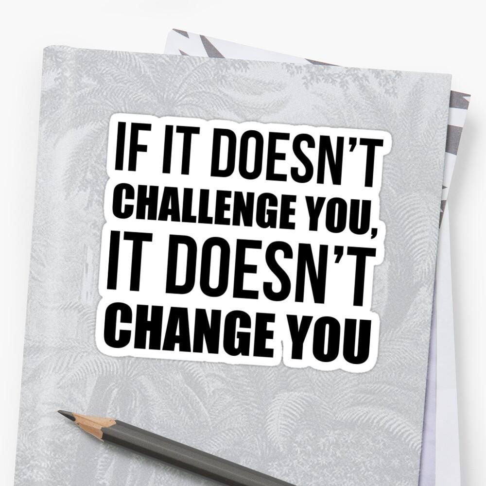 Si no te desafía, no te cambia - Gym Quote Pegatina