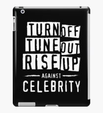 Turn Off, Tune Out, Rise Up Against Celebrity iPad Case/Skin
