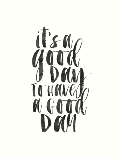 it 39 s a good day to have a good day office wall art office sign home decor quote prints. Black Bedroom Furniture Sets. Home Design Ideas
