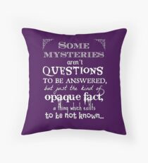 Some mysteries aren't questions to be answered... Throw Pillow