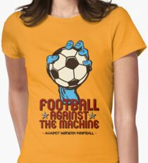 Football against the machine Women's Fitted T-Shirt