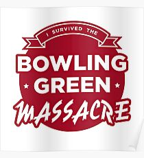 I Survived the Bowling Green Massacre Poster