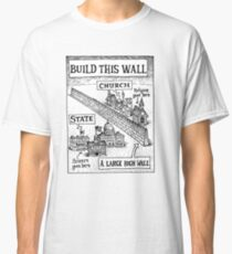 Build This Wall - Church and State Classic T-Shirt