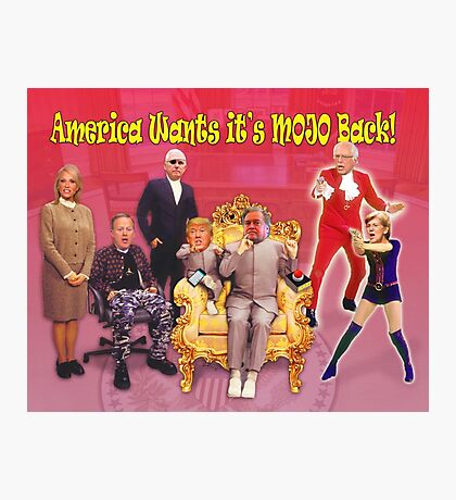 America Wants it's MOJO Back! Photographic Print