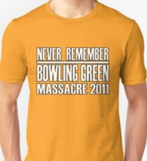 Never Remember the Bowling Green Massacre Unisex T-Shirt
